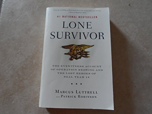 Marcus Luttrell: Lone Survivor : The Eyewitness Account of Operation Redwing and the Lost Heroes of SEAL Team 10 (Paperback); 2013 Edition