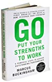 img - for M. Buckingham's Go Put YourStrengths to Work(Go Put Your Strengths to Work, 6 Powerful Steps to AchieveOutstandingPerformance(Hardcover))(2007) book / textbook / text book
