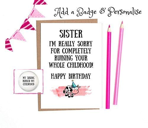 Funny Sister Birthday Card 1 X White A6 With Option To Personalise And Add A Matching Badge Amazoncouk Handmade