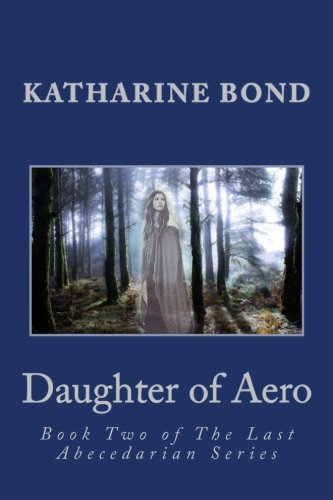 Aero Series (Daughter of Aero: Book Two of The Last Abecedarian Series (Volume 2))