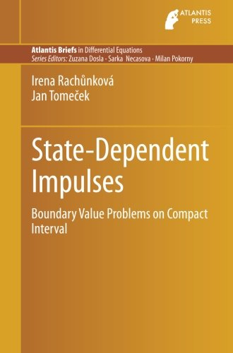 State-Dependent Impulses: Boundary Value Problems on Compact Interval (Atlantis Briefs in Differential Equations)