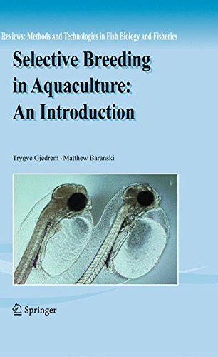 Download Selective Breeding in Aquaculture: an Introduction (Reviews: Methods and Technologies in Fish Biology and Fisheries) pdf epub