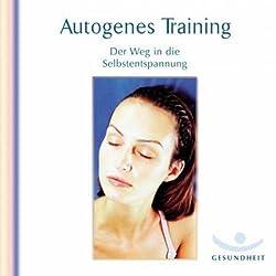 Autogenes Training. Der Weg in die Selbstentspannung