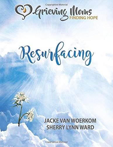 Grieving Moms Finding Hope Resurfacing