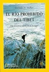 El Rio Prohibido del Tibet: Una Dramatica Expedicion al Tsangpo (Spanish Edition)