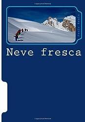 Neve fresca: i 33 itinerari più belli per ciaspolare