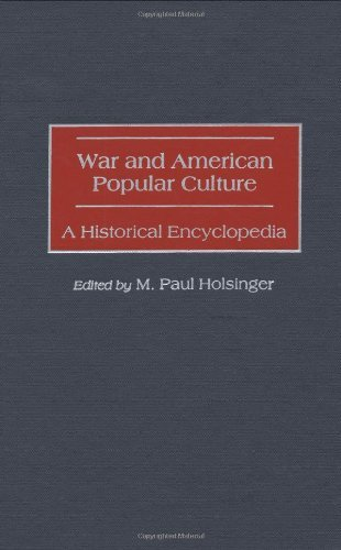 War and American Popular Culture: A Historical Encyclopedia (Occupational Safety and Health Guide) Pdf
