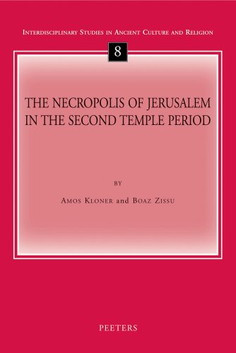 The Necropolis of Jerusalem in the Second Temple Period (Interdisciplinary Studies in Ancient Culture and Religion)