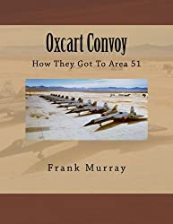 Oxcart Convoy: How They Got To Area 51