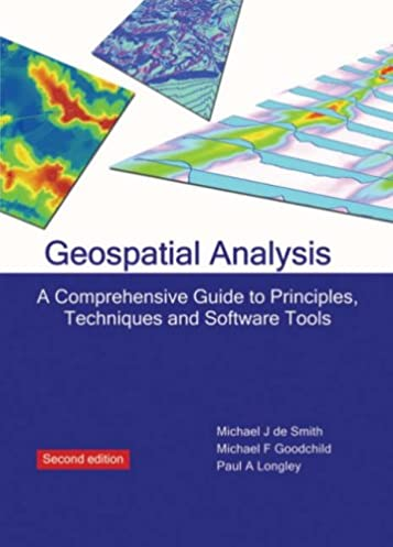 geospatial analysis a comprehensive guide to principles techniques rh amazon com Geospatial Layers geospatial analysis a comprehensive guide to principles techniques and