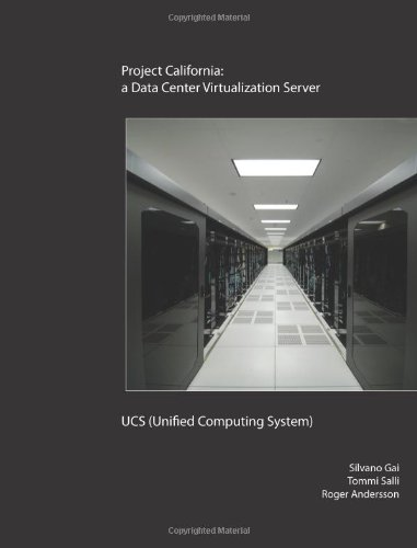 Project California: a Data Center Virtualization Server - UCS (Unified Computing System)