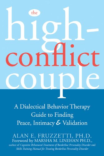 The High-Conflict Couple: A Dialectical Behavior Therapy Guide to Finding Peace, Intimacy, and Validation ()