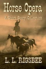 Horse Opera: A Collection of Short Western Stories Paperback