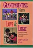 img - for Grandparenting With Love & Logic: Practical Solutions to Today's Grandparenting Challenges Grandpar book / textbook / text book