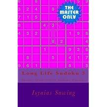 Long Life Sudoku 3: Master Only 1000+ Sudoku Puzzles (Sudoku is My Life Style) (Volume 3)