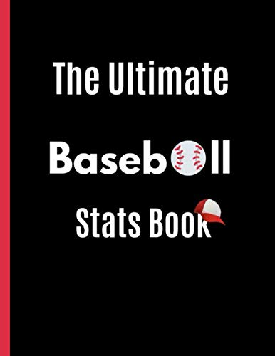 (The Ultimate Baseball Stats Book: For Parents and Coaches Who Wants To Keep Up With Their Players)