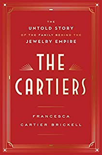 Book Cover: The Cartiers: The Untold Story of the Family Behind the Jewelry Empire