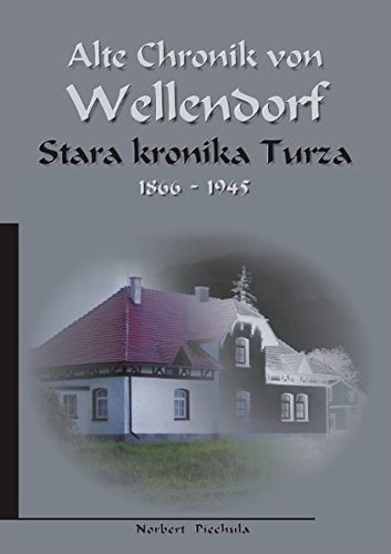 Alte Chronik von Wellendorf: Stara kronika Turza