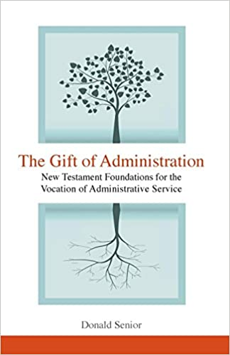 The Gift of Administration: New Testament Foundations for ...