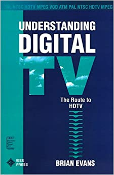 Book Understanding Digital Television: The Route to HDTV (IEEE Press Understanding Science & Technology)