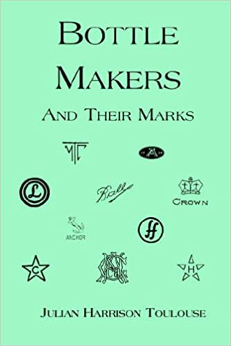 Amazon com: Bottle Makers and Their Marks (9781930665347
