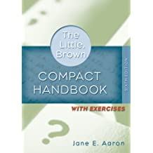 Little, Brown Compact Handbook with Exercises, 6th Edition