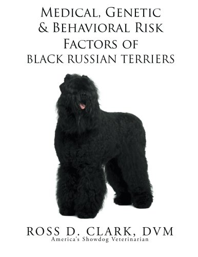 Medical, Genetic & Behavioral Risk Factors of Black Russian Terriers