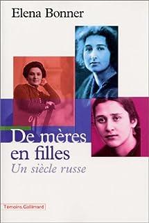 De mères en filles : un siècle russe, Bonner, Elena