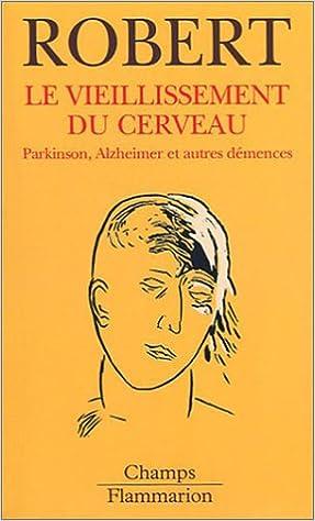 Livre gratuits Le Vieillissement du cerveau : Parkinson, Alzheimer et autres démences pdf, epub
