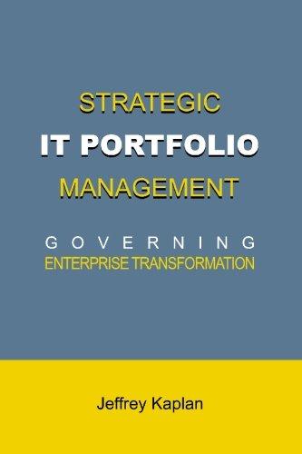 Read Online Strategic IT Portfolio Management: Governing Enterprise Transformation pdf epub