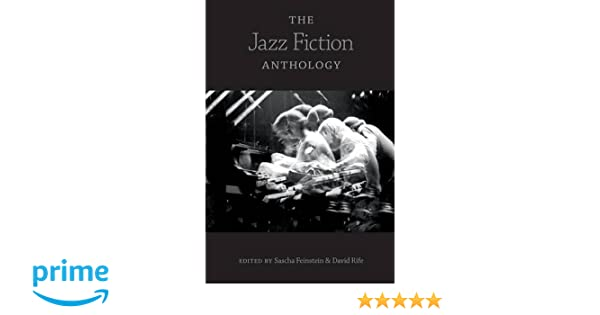 Amazon the jazz fiction anthology 9780253221377 sascha amazon the jazz fiction anthology 9780253221377 sascha feinstein david rife books fandeluxe Images