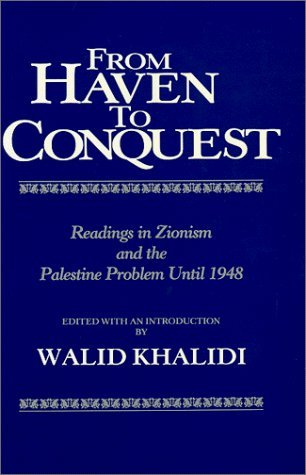 From Haven to Conquest: Readings in Zionism and the Palestine Problem Until 1948 (Anthology Series) (1987-10-01)