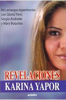Revelaciones / Revelations: Mis amargas experiencias con Gloria Trevi, Sergio Andrade Y Mary Boquitas