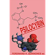 PSILOCYBIN: The Truth About Psilocybin: A complete Guide to Shrooms, Psychedelic Mushrooms, and its Effects