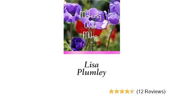 Making Over Mike: Lisa Plumley: 9780759258303: Amazon com: Books
