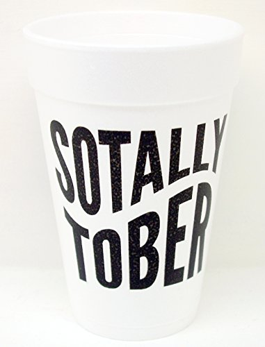 Sotally Tober Styrofoam Party Cups 10 (16 oz.) Pack - White with Black Lettering Printed on Front & Back
