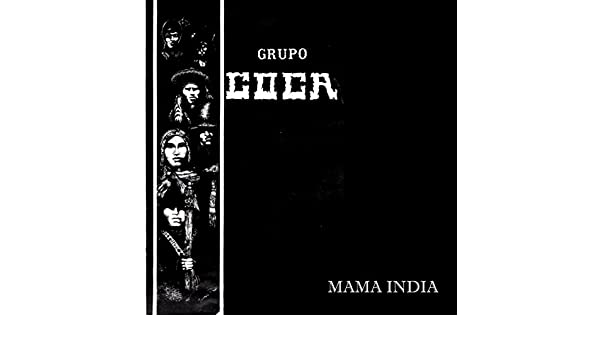 Mamá India (Música Andina Boliviana) de Grupo Coca en Amazon Music - Amazon.es