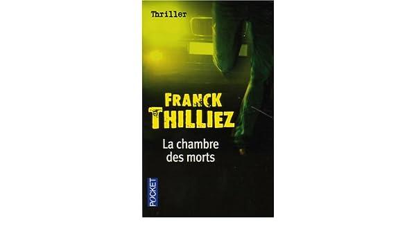 la chambre des morts franck thilliez 9782266162951 amazoncom books