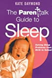 Parenttalk Guide to Sleep, Kate Daymond, 0340785411