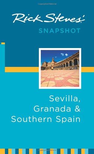 Rick Steves' Snapshot Sevilla, Granada & Southern Spain