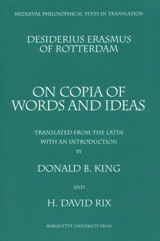 Desiderius Erasmus of Rotterdam: On Copia of Words and Ideas