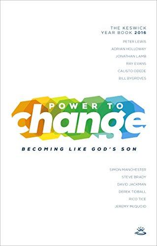 Power to Change - Keswick Year Book 2016: Becoming like God's Son