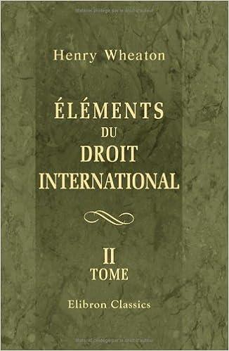 Téléchargement de livre électronique gratuit pour itouch Éléments du droit international: Tome 2 PDF PDB CHM 1421225492