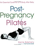 Post-Pregnancy Pilates, Karrie Adamany, 158333226X
