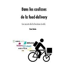 Dans les coulisses de la food-delivery: Les secrets de la livraison à vélo (French Edition)