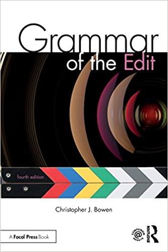 Grammar Of The Edit por Christopher Bowen epub