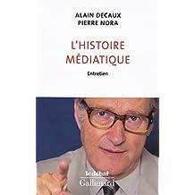 L'histoire médiatique. Entretien (Le Débat) (French Edition)