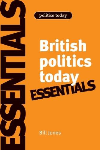 British politics today: Essentials: 6th Edition (Politics Today MUP) (British Politics compare prices)