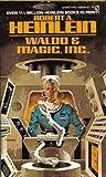 Waldo and Magic Inc., Robert A. Heinlein, 0451089383