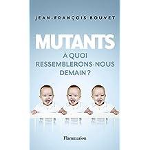 Mutants. À quoi ressemblerons-nous demain ? (DOCUMENTS SC.HU)